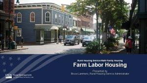Rural Housing Service MultiFamily Housing Farm Labor Housing