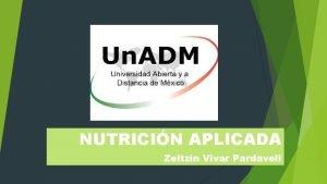 NUTRICIN APLICADA Zeltzin Vivar Pardavell Al estudiar nutricin