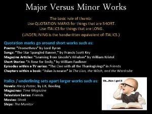 Major Versus Minor Works The basic rule of