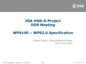 ESA HMAS Project DDR Meeting WP 6100 WPS