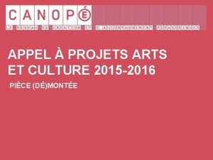 APPEL PROJETS ARTS ET CULTURE 2015 2016 PICE