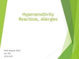 Hypersensitivity Reactions Allergies Refif alshawk Ph D Lec