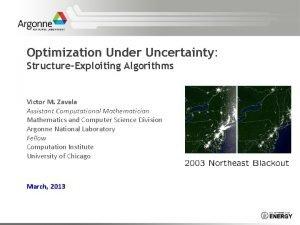 Optimization Under Uncertainty StructureExploiting Algorithms Victor M Zavala