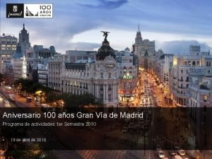 Aniversario 100 aos Gran Va de Madrid Programa