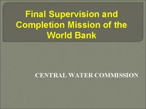 Final Supervision and Completion Mission of the World