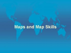 Maps and Map Skills Kinds of Maps General