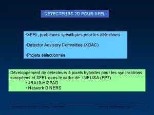 DETECTEURS 2 D POUR XFEL XFEL problmes spcifiques