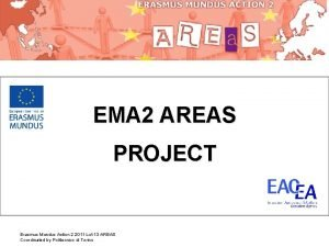 EMA 2 AREAS PROJECT Erasmus Mundus Action 2