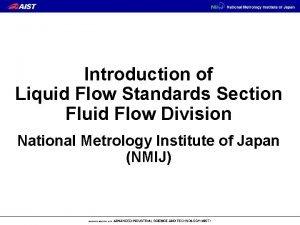 Introduction of Liquid Flow Standards Section Fluid Flow