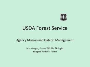 USDA Forest Service Agency Mission and Habitat Management