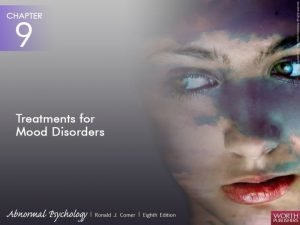 Treatments for Mood Disorders of mood as painful