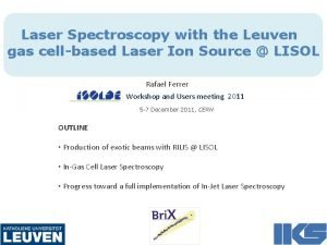 Laser Spectroscopy with the Leuven gas cellbased Laser