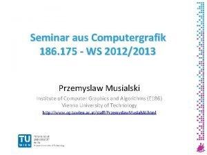 Seminar aus Computergrafik 186 175 WS 20122013 Przemyslaw