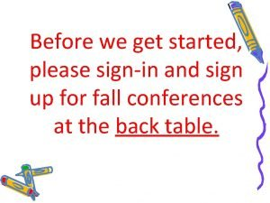 Before we get started please signin and sign