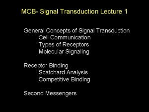 MCB Signal Transduction Lecture 1 General Concepts of