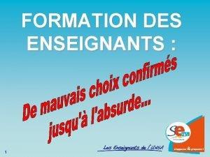 FORMATION DES ENSEIGNANTS 1 Un rapide historique 1833