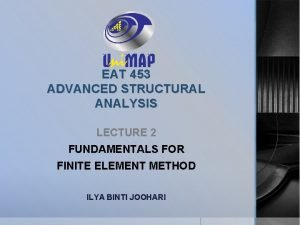 EAT 453 ADVANCED STRUCTURAL ANALYSIS LECTURE 2 FUNDAMENTALS