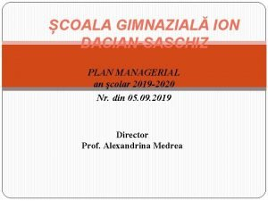 COALA GIMNAZIAL ION DACIANSASCHIZ PLAN MANAGERIAL an colar