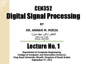 CEN 352 Digital Signal Processing BY DR ANWAR