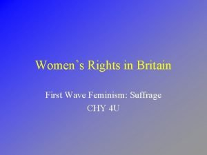 Womens Rights in Britain First Wave Feminism Suffrage