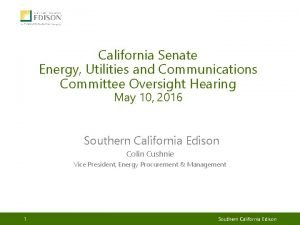 California Senate Energy Utilities and Communications Committee Oversight