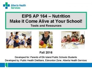 EIPS AP 164 Nutrition Make it Come Alive