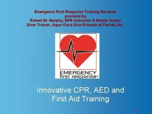 Emergency First Response Training Services provided by Robert