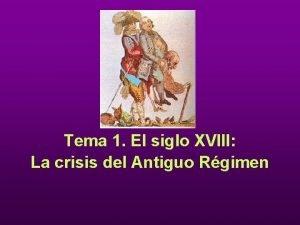 Tema 1 El siglo XVIII La crisis del