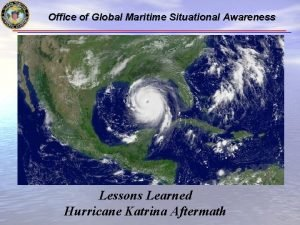 Office of Global Maritime Situational Awareness Lessons Learned