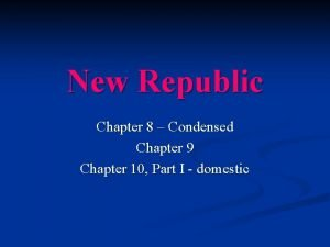 New Republic Chapter 8 Condensed Chapter 9 Chapter