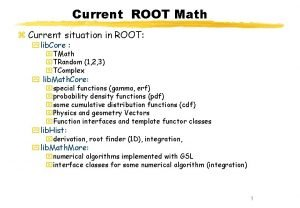 Current ROOT Math z Current situation in ROOT