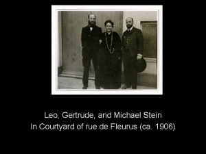 Leo Gertrude and Michael Stein In Courtyard of