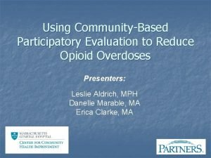 Using CommunityBased Participatory Evaluation to Reduce Opioid Overdoses