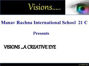 Visions Manav Rachna International School 21 C Presents