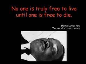 No one is truly free to live until