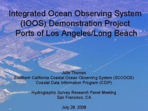 Integrated Ocean Observing System IOOS Demonstration Project Ports