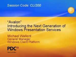 Session Code CLI 200 Avalon Introducing the Next
