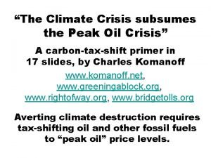 The Climate Crisis subsumes the Peak Oil Crisis