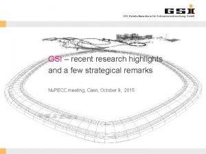 GSI Helmholtzzentrum fr Schwerionenforschung Gmb H GSI recent