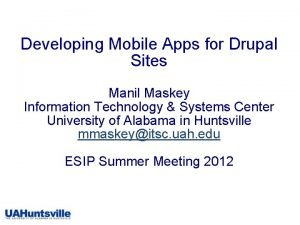 Developing Mobile Apps for Drupal Sites Manil Maskey