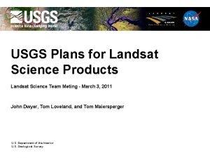 USGS Plans for Landsat Science Products Landsat Science