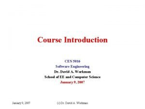 Course Introduction CEN 5016 Software Engineering Dr David