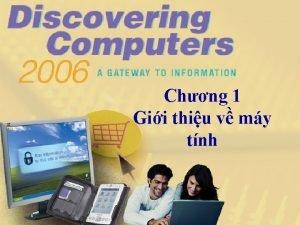 Chng 1 Gii thiu v my tnh Chng