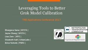 Leveraging Tools to Better Grok Model Calibration TRB
