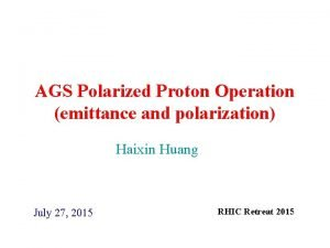 AGS Polarized Proton Operation emittance and polarization Haixin