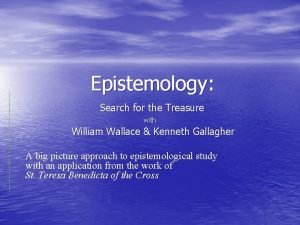Epistemology Search for the Treasure with William Wallace