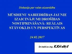 Diskusija par valsts aizsardzbu MSDIENU SABIEDRBAS JAUNIE IZAICINJUMI