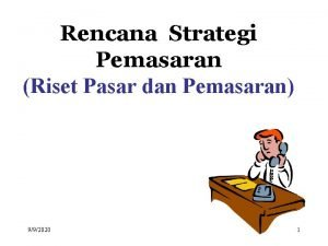 Rencana Strategi Pemasaran Riset Pasar dan Pemasaran 992020