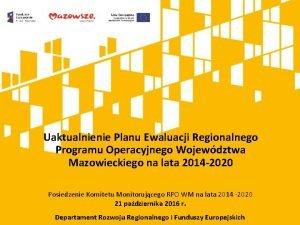 Uaktualnienie Planu Ewaluacji Regionalnego Programu Operacyjnego Wojewdztwa Mazowieckiego