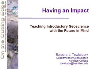Having an Impact Teaching Introductory Geoscience with the